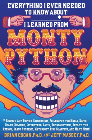 Everything I Ever Needed To Know About___ I Leared From Monty Python